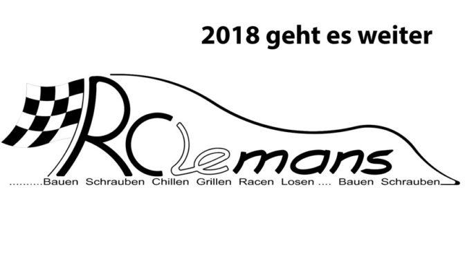 Die RC Lemans geht 2018 weiter…