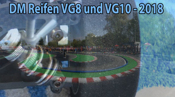DM-Reifen 2018 für VG8 und VG10 stehen fest
