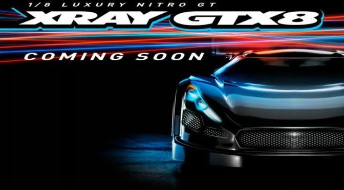 Der Xray GTX8 wird kommen