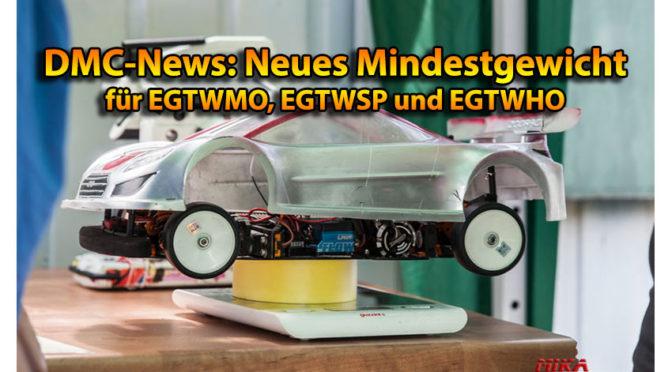DMC News zum Reglement – Mindestgewicht geändert bei EGTWMO, SP UND HO