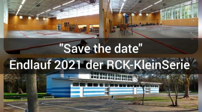 Der Endlauf 2021 der RCK-KleinSerie in der XXL-Saison steht fest