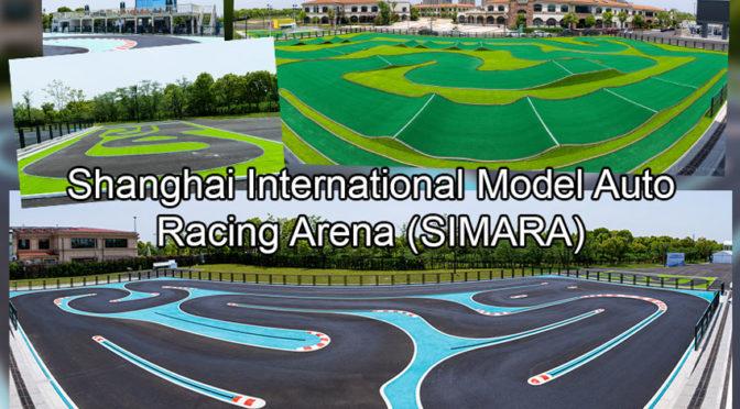 Shanghai International Model Auto Racing Arena (SIMARA) – Was für eine Modellsportanlage