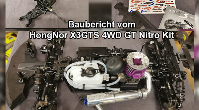 Baubericht HongNor X3GTS 4WD GT Nitro Kit