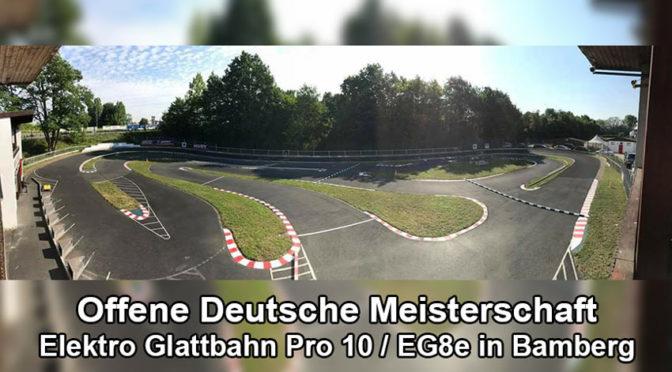 Offene Deutsche Meisterschaft- Elektro Glattbahn Pro 10 / EG8e in Bamberg