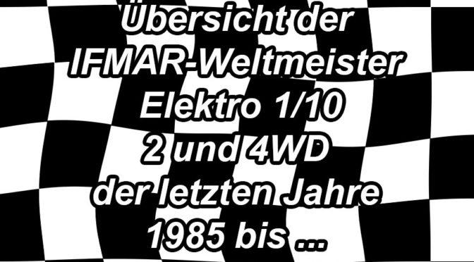 IFMAR Weltmeister 2/4WD im Überblick