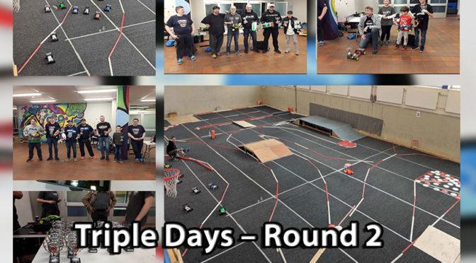 Triple Days – Round 2