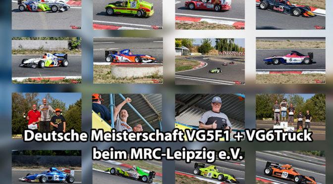 Deutsche Meisterschaft VG5F1 + VG6Truck 2018 in Leipzig – Die Bilder