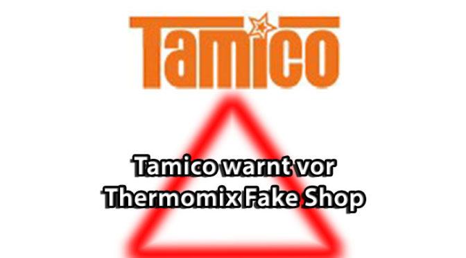 Achtung im Netz! Tamico warnt vor Thermomix Fake Shop