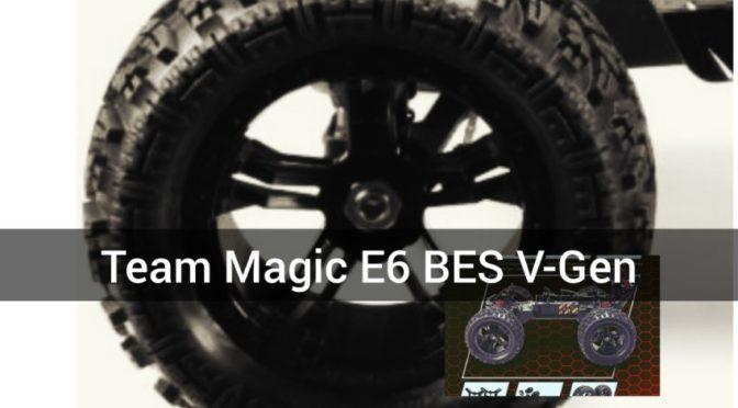 Team Magic E6 BES V-Gen – Die 5.Generation