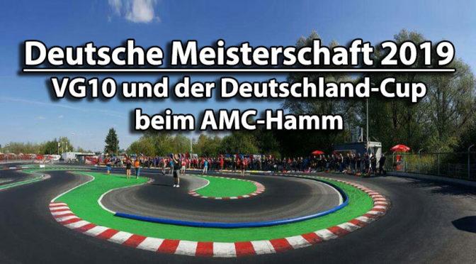Deutsche Meisterschaft 2019 hoch drei beim AMC-Hamm: VG10, VG10S und VG8S