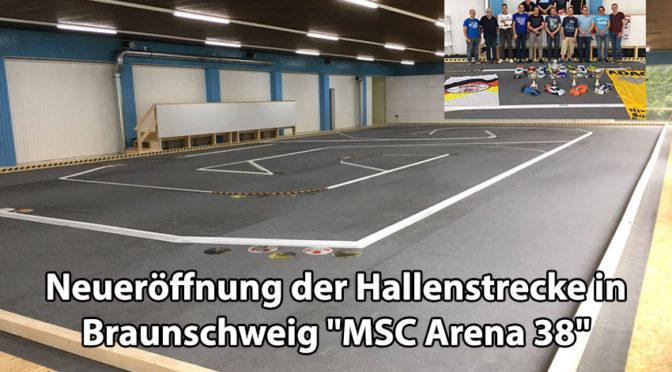 """Neueröffnung der Hallenstrecke in Braunschweig """"MSC Arena 38"""""""