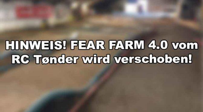 Achtung – Das FEAR FARM 4.0 vom RC Tønder wird verschoben!