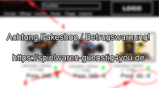Fakeshop – Abzocke im Internet – https://spielwaren-guenstig4you.de
